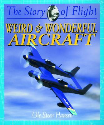 Weird & Wonderful Aircraft By Hansen, Ole Steen