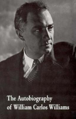 Autobiography of William Carlos Williams By Williams, W. C.