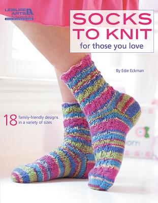 Leisure Arts Socks to Knit for Those You Love by Eckman, Edie [Paperback] at Sears.com