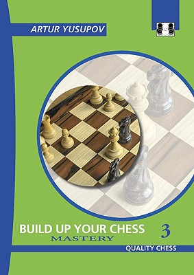 Build Up Your Chess 3 By Yusupov, Artur